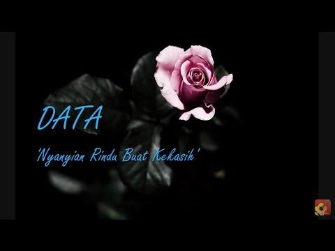 DATA - Nyanyian Rindu Buat Kekasih ~ LIRIK ~