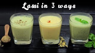 Lassi In 3 Ways | Healthy Drink | Summer Drinks | Sweet Lassi Recipes
