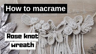 🌹 How to Make Macrame Flower Rose Knot Wreath - Part 2 of 2