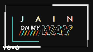 Jain - On My Way (Official Lyric Video)