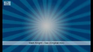 Mark Knight - Sax (Original mix)