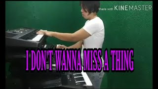 I DON'T WANNA MISS A THING BY: AEROSMITH piano cover