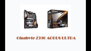 Gigabyte Z390 AORUS ULTRA распаковка - Обзор