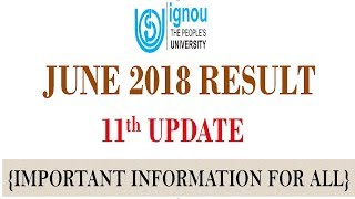 [11th UPDATE] IGNOU JUNE 2018 TERM END EXAM RESULT 11th UPDATE RELEASED || CHECK YOUR RESULT