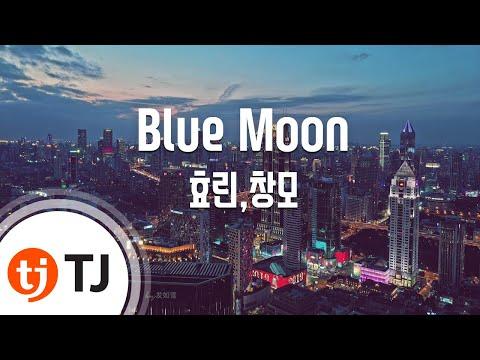 [TJ노래방] Blue Moon - 효린,창모(Prod. By Groovy Room)() / TJ Karaoke