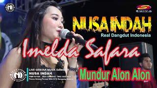 Mundur Alon Alon | Imelda Safara | NUSA INDAH Terbaru Desember 2019
