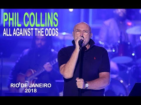 PHIL COLLINS - ALL AGAINST THE ODDS (TAKE A LOOK AT ME NOW), RIO DE JANEIR0 2018