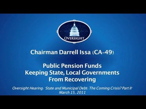 Issa: Public Pension Funds Keep State and Local Govt's From Recovering