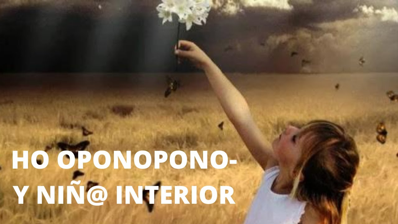 Hooponopono ni o interior viyoutube for Meditacion nino interior