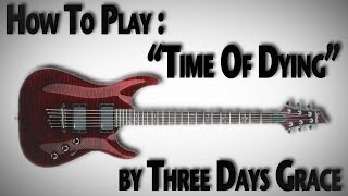 """How To Play """"Time of Dying"""" by Three Days Grace"""