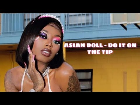 Download Asian Doll - Do It On The Tip (Feat. Megan Thee Stallion & City Girls)