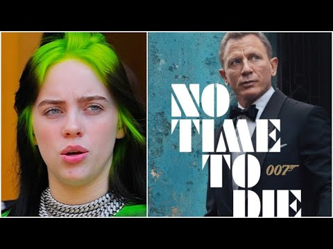 Billie Eilish to Sing New James Bond Title Track | No Time To Die
