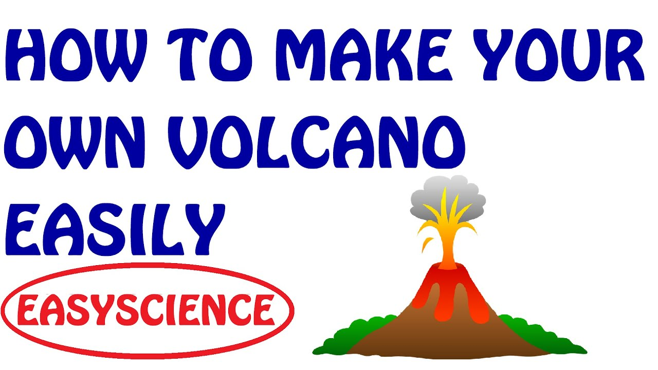 HOW TO MAKE YOUR OWN VOLCANO EASILY - YouTube