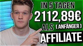 Wie Du Als Affiliate-Anfänger 2112,89€ In Den Ersten 5 Tagen Machst... 😳