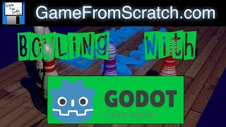 Bowling With Godot -- A Complete 3D Game Using The Godot Game Engine