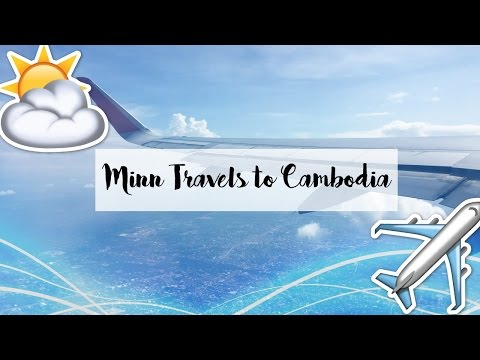CAMBODIA TRAVEL VLOG