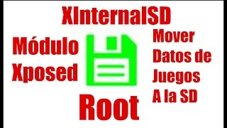 xInternalSD - Mdulo Xposed - Mover Archivos de Apps a la SD