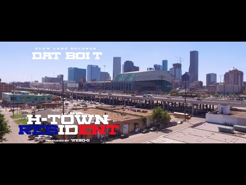 "Dat Boi T - ""H-Town Resident"" (Official Video)"
