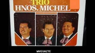 Trio Hermanos Michel - vivirás en mí -