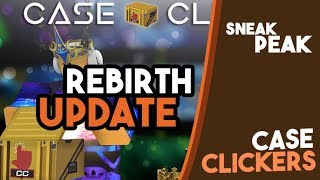 [Roblox] Case Clicker: REBIRTH UPDATE! (1 BILLION EVERY SECOND!!! ) (SNEAK PEEK) (NEW CASE)