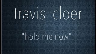 "Travis Cloer (feat. Chris Lash) - ""hold me now"" - Thompson Twins cover"