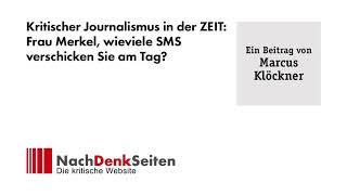 Kritischer Journalismus in der ZEIT: Frau Merkel, wieviele SMS verschicken Sie am Tag? | M. Klöckner