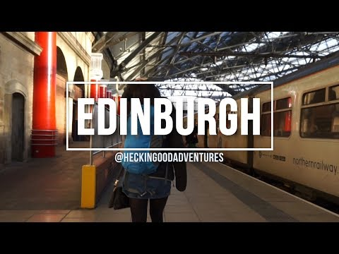 EDINBURGH | TRAVEL VIDEO [2018]