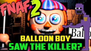 DID BB SEE THE KILLER/PURPLE MAN?! FNAF 2 Balloon Boy Theory | Five Nights at Freddy