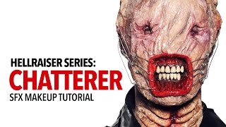 Hellraiser: Chatterer special fx makeup tutorial