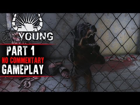 Die Young - Full Release - Part 1 Gameplay (No Commentary)