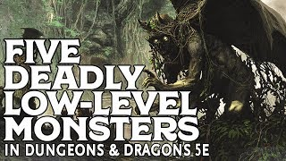 Five Deadly Low-Level Monsters in Dungeons and Dragons 5e