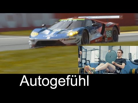 Driver Fitness for 2016 Ford GT in Le Mans - Autogefühl
