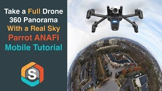 Take a Full Drone 360 Panorama with a Real Sky!!! Parrot ANAFI - Mobile Tutorial