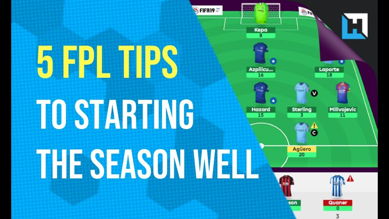 FPL Tips Gameweek 1 - 5 Tips To Starting The Season Well From Fantasy  Football Hub Will