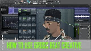 HOW TO USE GROSS BEAT IN 2018 CREATIVE GROSS BEAT ADVANCED IN FL STUDIO 12 [STUDIO CHILL 103 ]