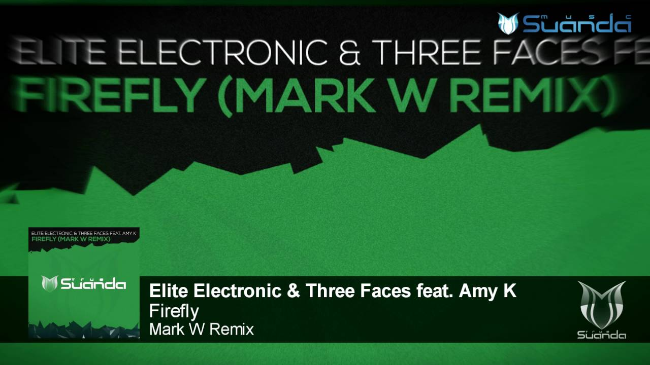 Elite Electronic & Three Faces feat. Amy K - Firefly (Mark W Remix)