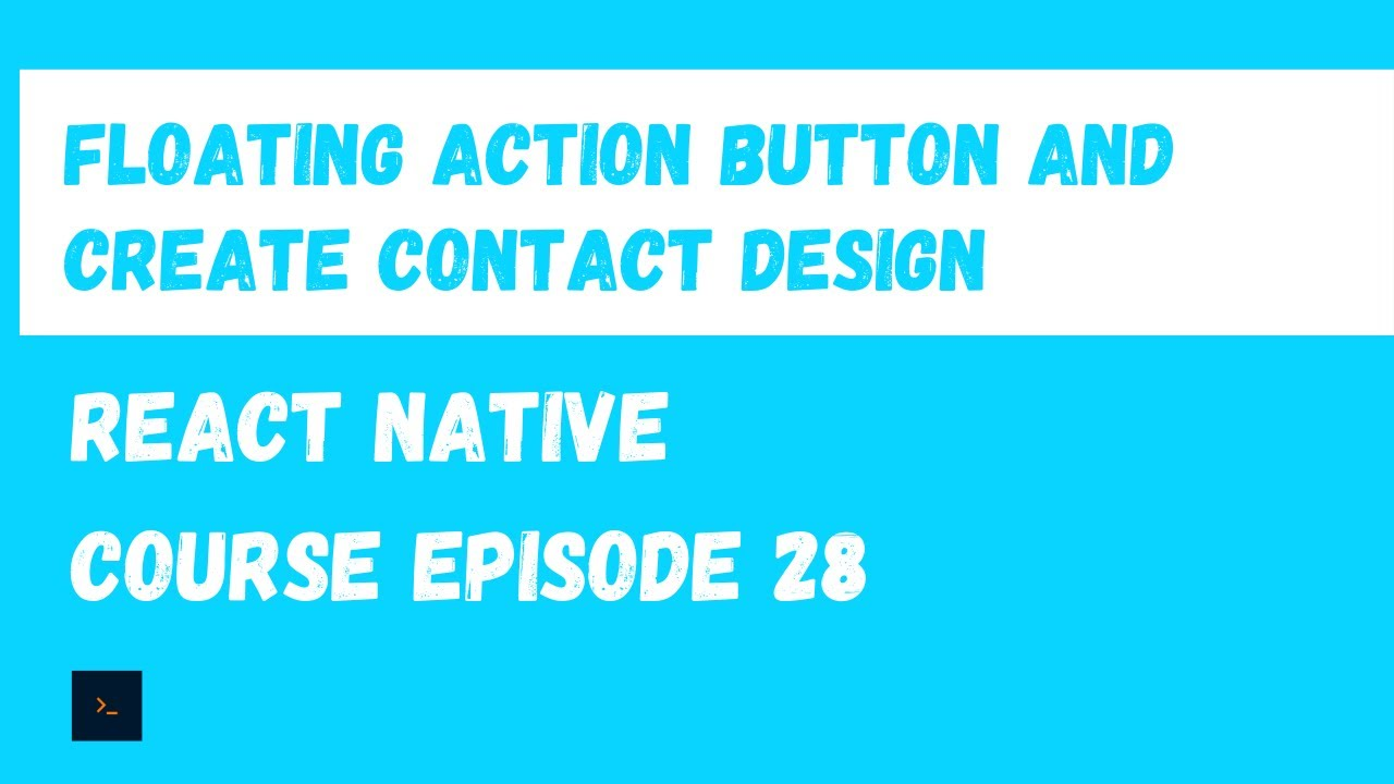 FloatingActionButton, Country Picker and Create Contact Design - React Native Beginner Project Course