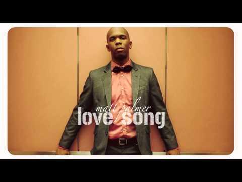 Matt Palmer - Love Song