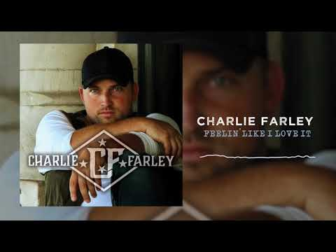 Charlie Farley - Feelin' Like I Love It (Official Audio)