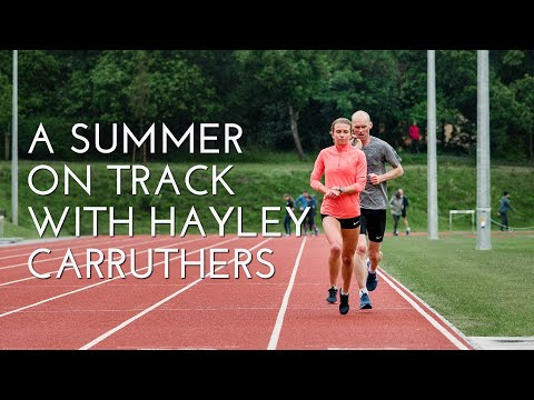 A Summer On Track With Hayley Carruthers