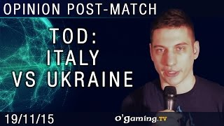 Tod gives his opinion on the Ukraine/Italy matches