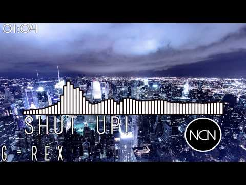 G-Rex - SHUT UP! (Original Mix)