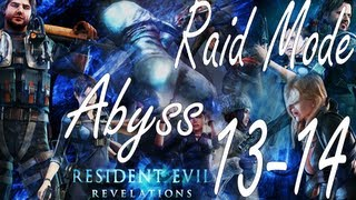 Resident Evil Revelations Raid Mode Abyss Stage 13-14 (Co-Op)