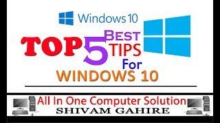 Top 5 Best Tips For Windows 10 | Windows 10 Tutorial