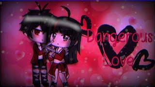 Dangerous Love | Gacha Life Mini Movie