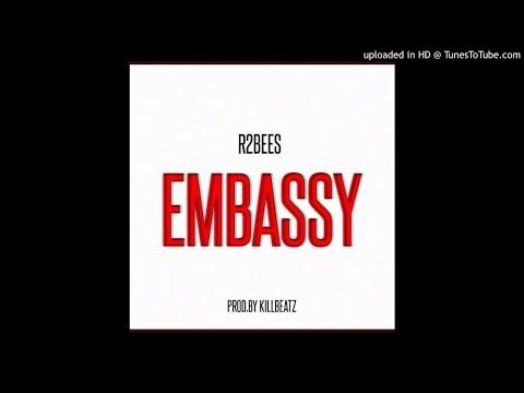 R2Bees - Embassy (Prod. Killbeatz)