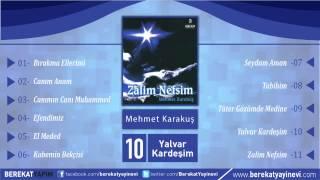 Mehmet Karakuş - Yalvar Kardeşim