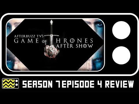 Game of Thrones Season 7 Episode 4 Review & AfterShow | AfterBuzz TV