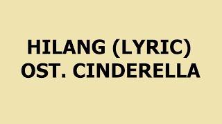 Ost Cinderella - Hilang dg LIRIK | Cinta Laura