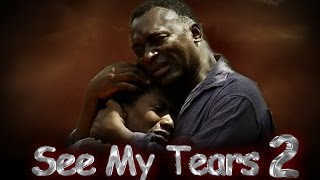 See My Tears 2  -    Nigeria  Nollywood Movie